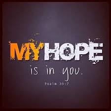 Our hope is in you Lord