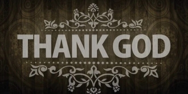 What a wonderful day to Thank God!